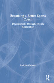 Becoming a Better Sports Coach - 1st Edition book cover