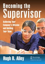 Becoming the Supervisor : Achieving Your Company's Mission and Building Your Team - 1st Edition book cover