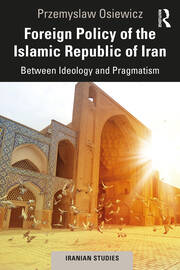 Foreign Policy of the Islamic Republic of Iran - 1st Edition book cover