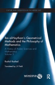 Ibn al-Haytham's Geometrical Methods and the Philosophy of Mathematics - 1st Edition book cover