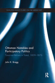 Ottoman Notables and Participatory Politics - 1st Edition book cover
