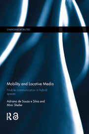 Mobility and Locative Media : Mobile Communication in Hybrid Spaces - 1st Edition book cover