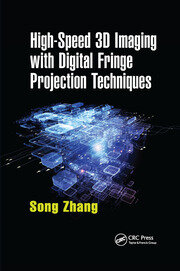 High-Speed 3D Imaging with Digital Fringe Projection Techniques - 1st Edition book cover