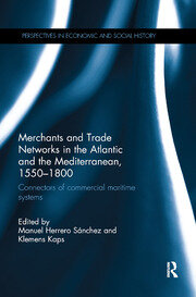 Merchants and Trade Networks in the Atlantic and the Mediterranean, 1550-1800 - 1st Edition book cover