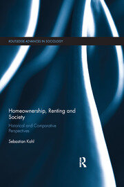 Homeownership, Renting and Society : Historical and Comparative Perspectives - 1st Edition book cover