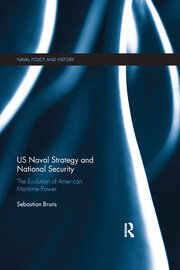 US Naval Strategy and National Security - 1st Edition book cover