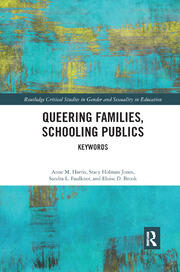 Queering Families, Schooling Publics - 1st Edition book cover