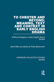 To Chester and Beyond: Meaning, Text and Context in Early English Drama - 1st Edition book cover