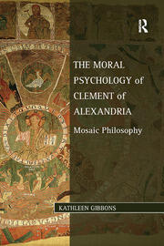The Moral Psychology of Clement of Alexandria - 1st Edition book cover