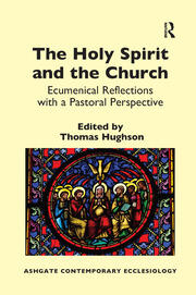 The Holy Spirit and the Church - 1st Edition book cover