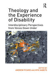 Theology and the Experience of Disability - 1st Edition book cover