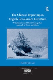 The Chinese Impact upon English Renaissance Literature - 1st Edition book cover