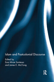 Islam and Postcolonial Discourse - 1st Edition book cover
