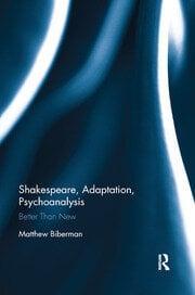Shakespeare, Adaptation, Psychoanalysis - 1st Edition book cover