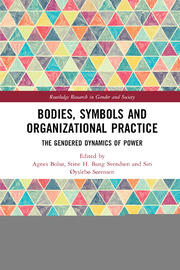 Bodies, Symbols and Organizational Practice - 1st Edition book cover