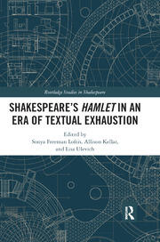 SHAKESPEARE�S HAMLET IN AN ERA OF TEXTUAL EXHAUSTION - 1st Edition book cover
