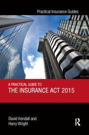 A Practical Guide to the Insurance Act 2015 - 1st Edition book cover
