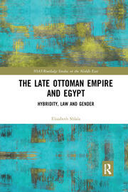 The Late Ottoman Empire and Egypt - 1st Edition book cover