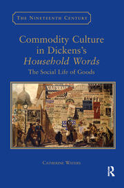 Commodity Culture in Dickens's Household Words - 1st Edition book cover