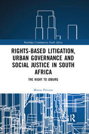 Rights-based Litigation, Urban Governance and Social Justice in South Africa - 1st Edition book cover