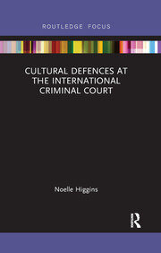 Cultural Defences at the International Criminal Court - 1st Edition book cover