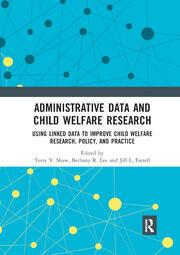 Administrative Data and Child Welfare Research -  1st Edition book cover