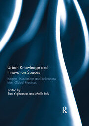 Urban Knowledge and Innovation Spaces : Insights, Inspirations and Inclinations from Global Practices - 1st Edition book cover