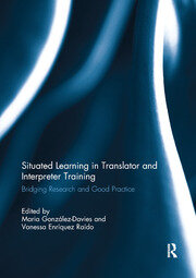 Situated Learning in Translator and Interpreter Training - 1st Edition book cover