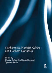 Northernness, Northern Culture and Northern Narratives - 1st Edition book cover