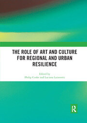 The Role of Art and Culture for Regional and Urban Resilience - 1st Edition book cover