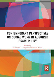 Contemporary Perspectives on Social Work in Acquired Brain Injury - 1st Edition book cover