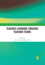 Teacher Learning Through Teacher Teams - 1st Edition book cover