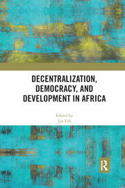 Decentralization, Democracy, and Development in Africa - 1st Edition book cover