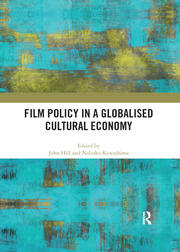 Film Policy in a Globalised Cultural Economy -  1st Edition book cover