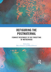 Refiguring the Postmaternal - 1st Edition book cover