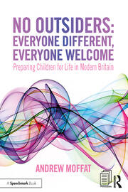 No Outsiders: Everyone Different, Everyone Welcome : Preparing Children for Life in Modern Britain - 1st Edition book cover