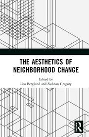 The Aesthetics of Neighborhood Change - 1st Edition book cover