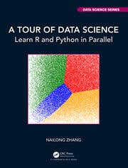 A Tour of Data Science : Learn R and Python in Parallel - 1st Edition book cover