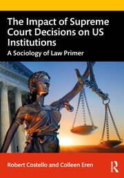 The Impact of Supreme Court Decisions on U.S. Institutions - 1st Edition book cover