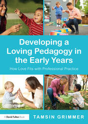 Developing a Loving Pedagogy in the Early Years - 1st Edition book cover