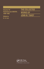 The Collected Works of John W. Tukey: Factorial and ANOVA, Volume VII