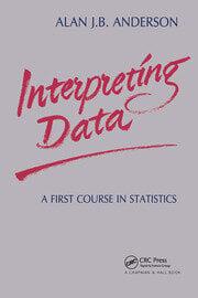 Interpreting Data: A First Course in Statistics