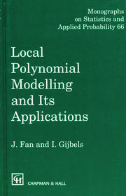 Local Polynomial Modelling and Its Applications: Monographs on Statistics and Applied Probability 66