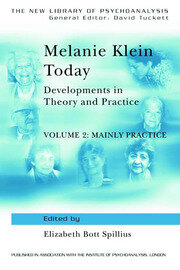 Melanie Klein Today, Volume 2: Mainly Practice - 1st Edition book cover