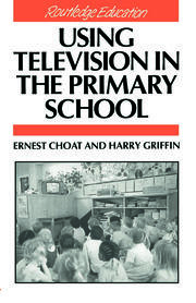 Using Television in the Primary School - 1st Edition book cover