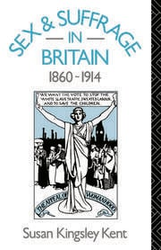 Sex and Suffrage in Britain 1860-1914 - 1st Edition book cover