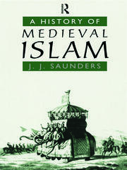 A History of Medieval Islam - 1st Edition book cover