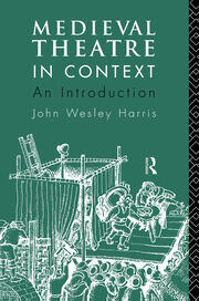 Medieval Theatre in Context: An Introduction - 1st Edition book cover