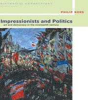 Impressionists and Politics - 1st Edition book cover