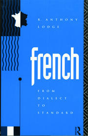 French: From Dialect to Standard - 1st Edition book cover